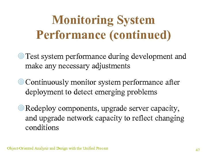 Monitoring System Performance (continued) ¥ Test system performance during development and make any necessary