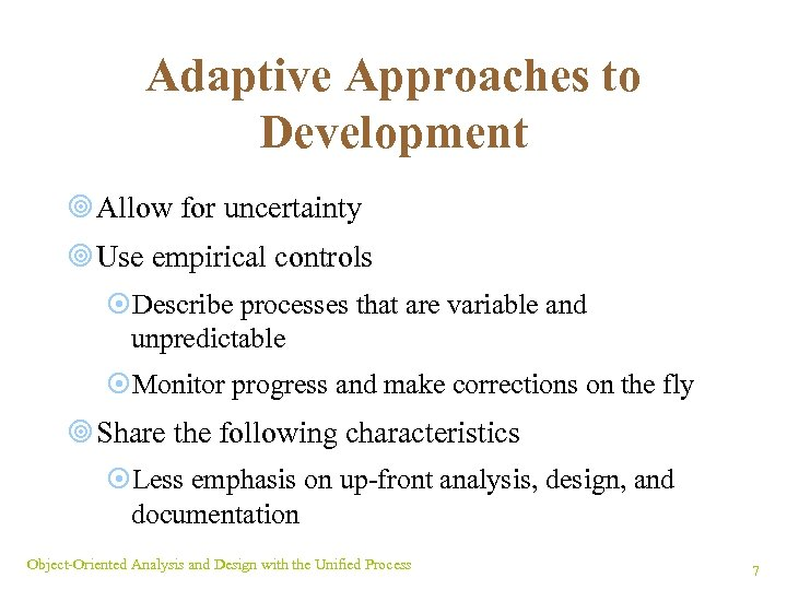 Adaptive Approaches to Development ¥ Allow for uncertainty ¥ Use empirical controls ¤Describe processes