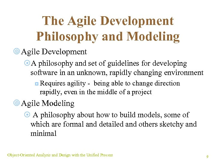The Agile Development Philosophy and Modeling ¥ Agile Development ¤A philosophy and set of