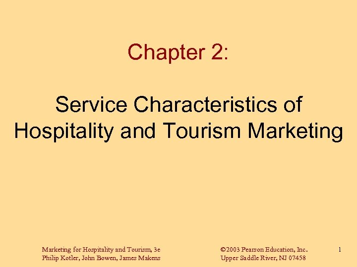 Chapter 2: Service Characteristics of Hospitality and Tourism Marketing for Hospitality and Tourism, 3