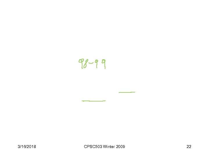 3/16/2018 CPSC 503 Winter 2009 22