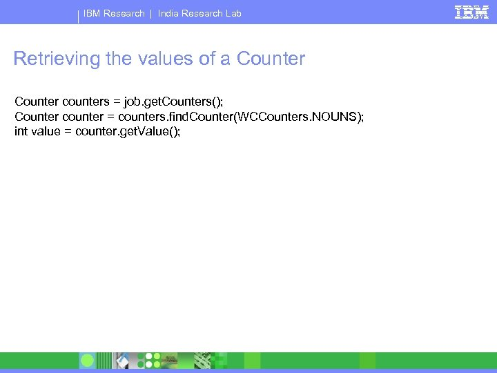 IBM Research   India Research Lab Retrieving the values of a Counter counters =