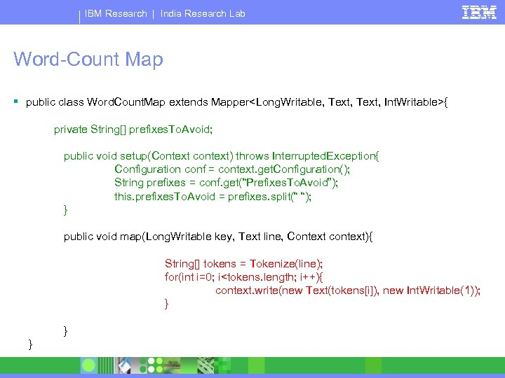 IBM Research | India Research Lab Word-Count Map § public class Word. Count. Map