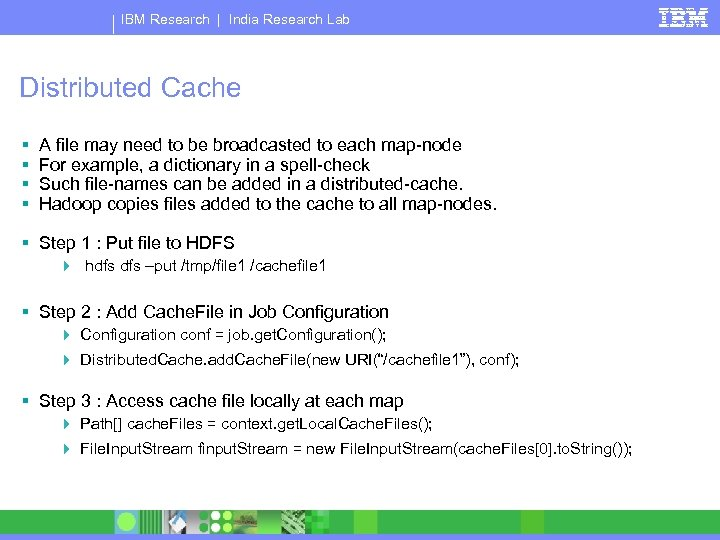 IBM Research | India Research Lab Distributed Cache § § A file may need
