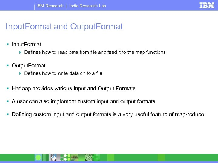 IBM Research | India Research Lab Input. Format and Output. Format § Input. Format