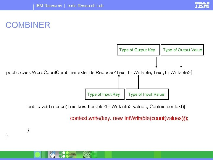 IBM Research   India Research Lab COMBINER Type of Output Key Type of Output