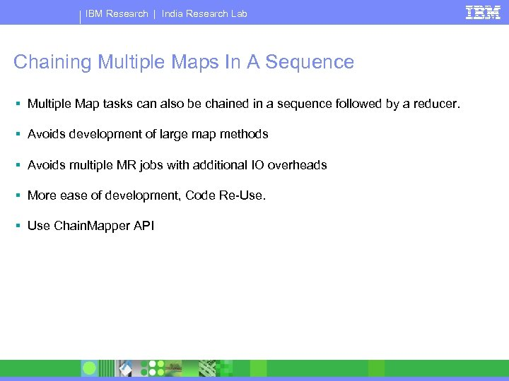 IBM Research   India Research Lab Chaining Multiple Maps In A Sequence § Multiple