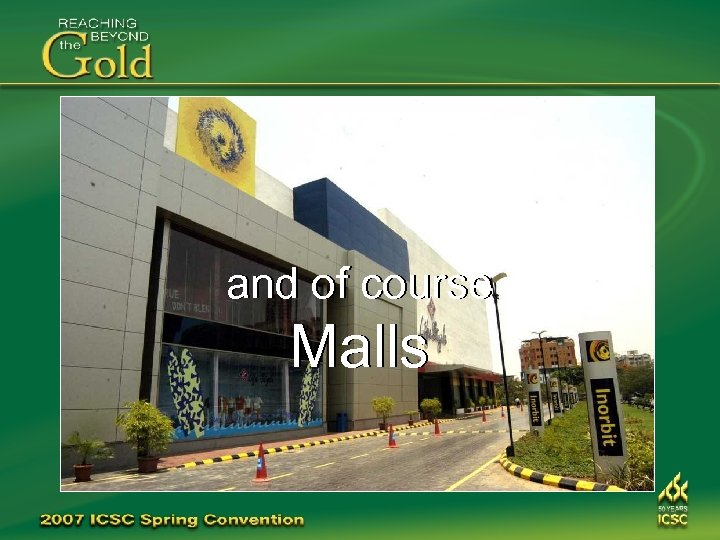 and of course Malls