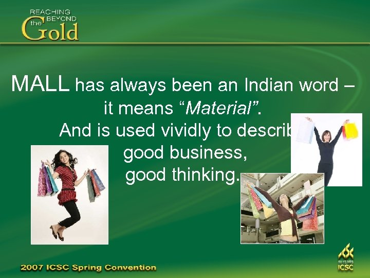 "MALL has always been an Indian word – it means ""Material"". And is used"