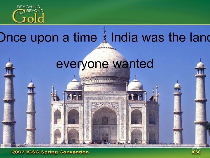 Once upon a time India was the land everyone wanted