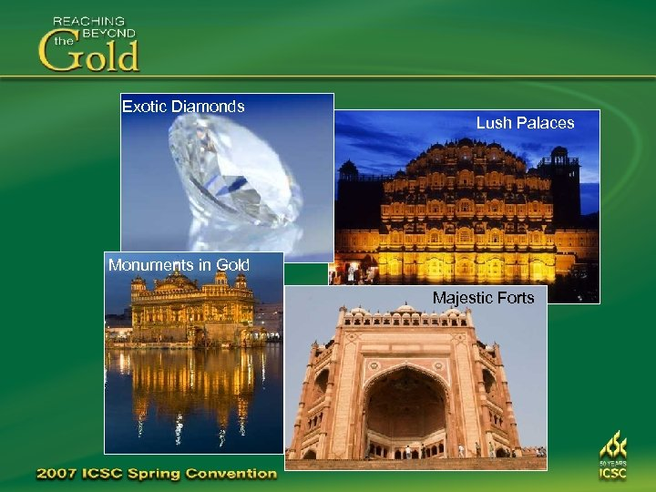 Exotic Diamonds Lush Palaces Monuments in Gold Majestic Forts
