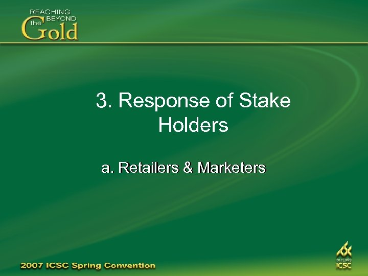 3. Response of Stake Holders a. Retailers & Marketers