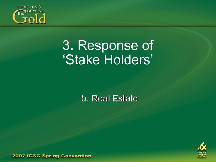 3. Response of 'Stake Holders' b. Real Estate