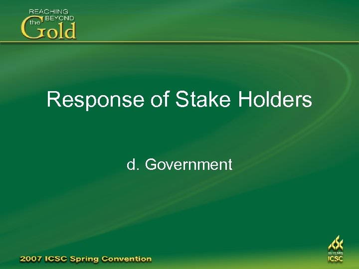 Response of Stake Holders d. Government