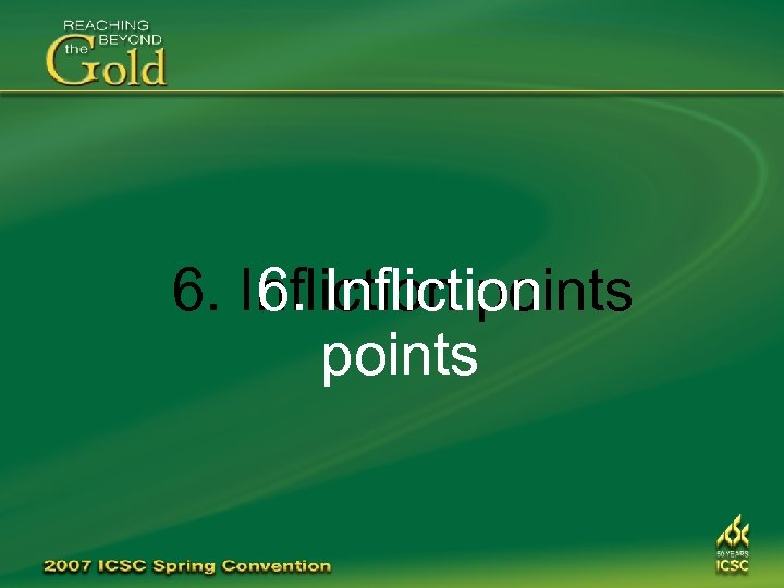 6. Infliction points