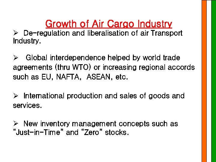 Growth of Air Cargo Industry Ø De-regulation and liberalisation of air Transport Industry. Ø