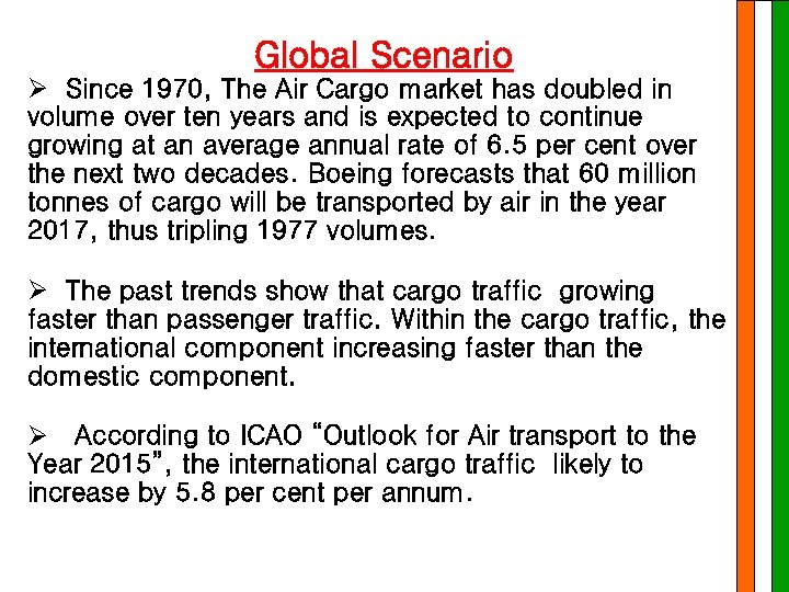 Global Scenario Ø Since 1970, The Air Cargo market has doubled in volume over