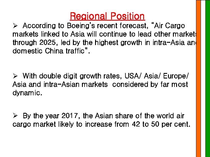 "Regional Position Ø According to Boeing's recent forecast, ""Air Cargo markets linked to Asia"