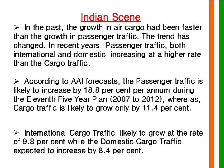 Indian Scene Ø In the past, the growth in air cargo had been faster