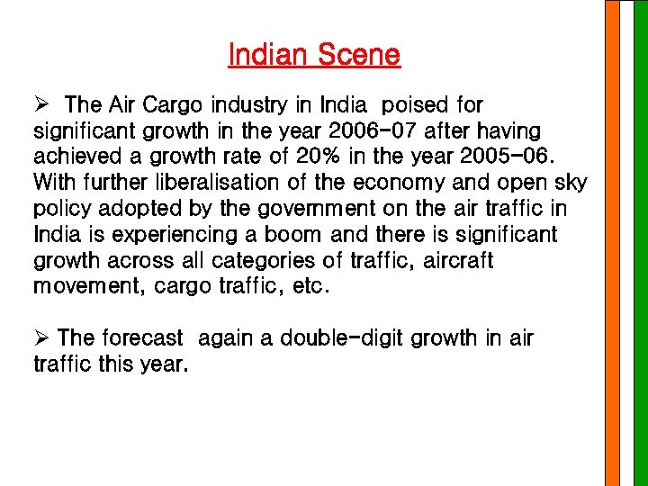Indian Scene Ø The Air Cargo industry in India poised for significant growth in