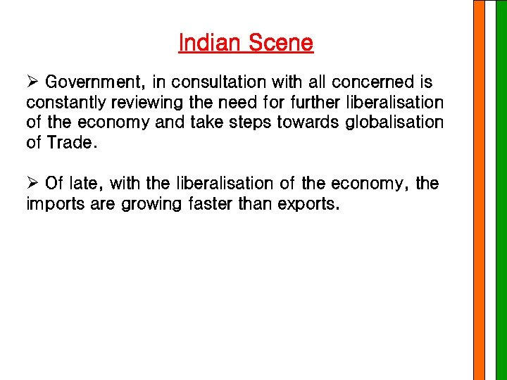 Indian Scene Ø Government, in consultation with all concerned is constantly reviewing the need
