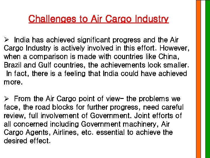 Challenges to Air Cargo Industry Ø India has achieved significant progress and the Air