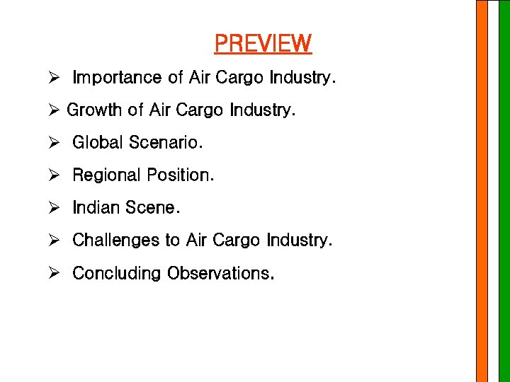 PREVIEW Ø Importance of Air Cargo Industry. Ø Growth of Air Cargo Industry. Ø