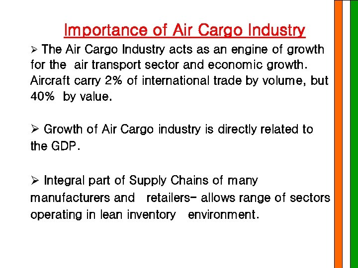 Importance of Air Cargo Industry Ø The Air Cargo Industry acts as an engine