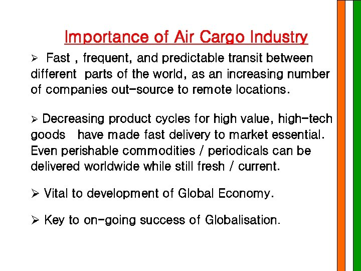 Importance of Air Cargo Industry Ø Fast , frequent, and predictable transit between different