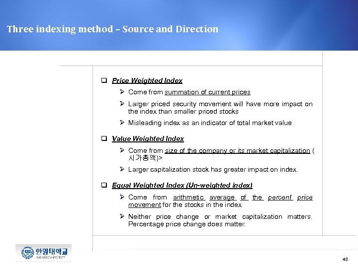 Three indexing method – Source and Direction q Price Weighted Index Ø Come from