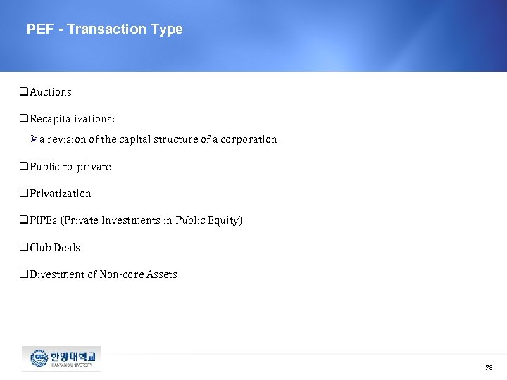 PEF - Transaction Type q. Auctions q. Recapitalizations: Ø a revision of the capital