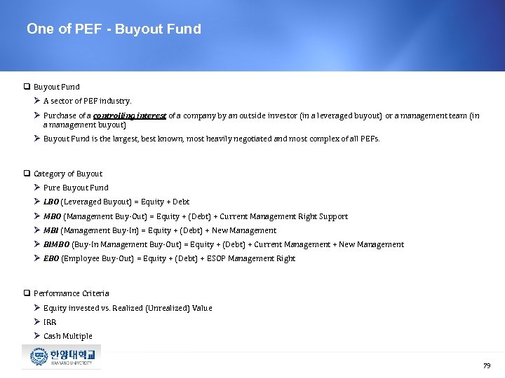 One of PEF - Buyout Fund q Buyout Fund Ø A sector of PEF