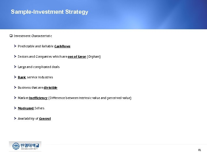 Sample-Investment Strategy q Investment Characteristic Ø Predictable and Reliable Cashflows Ø Sectors and Companies