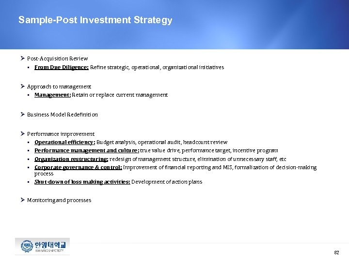 Sample-Post Investment Strategy Ø Post-Acquisition Review § From Due Diligence: Refine strategic, operational, organizational