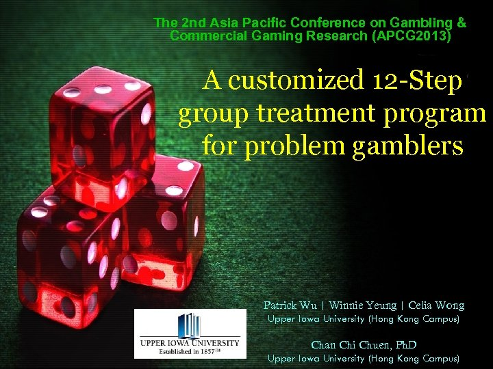 The 2 nd Asia Pacific Conference on Gambling & Commercial Gaming Research (APCG 2013)