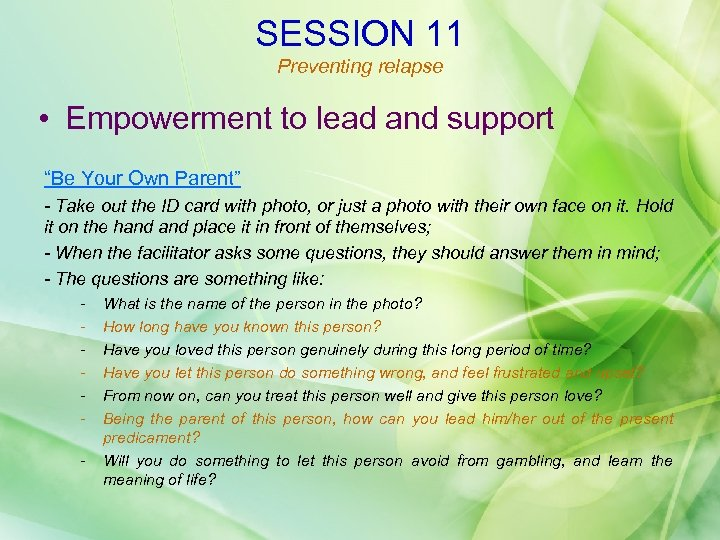 "SESSION 11 Preventing relapse • Empowerment to lead and support ""Be Your Own Parent"""