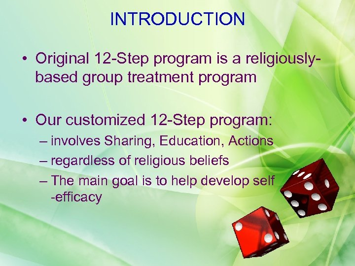 INTRODUCTION • Original 12 -Step program is a religiouslybased group treatment program • Our
