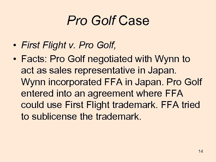 Pro Golf Case • First Flight v. Pro Golf, • Facts: Pro Golf negotiated