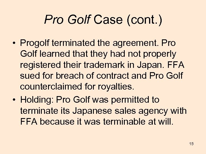 Pro Golf Case (cont. ) • Progolf terminated the agreement. Pro Golf learned that