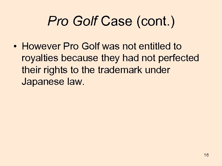 Pro Golf Case (cont. ) • However Pro Golf was not entitled to royalties