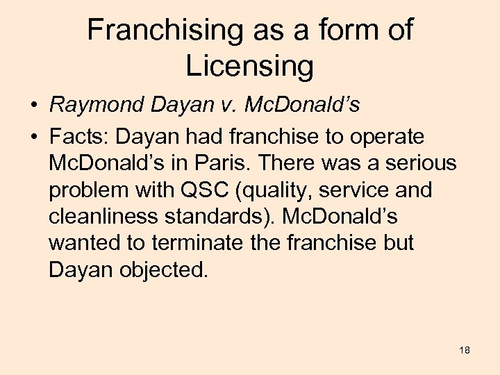 Franchising as a form of Licensing • Raymond Dayan v. Mc. Donald's • Facts: