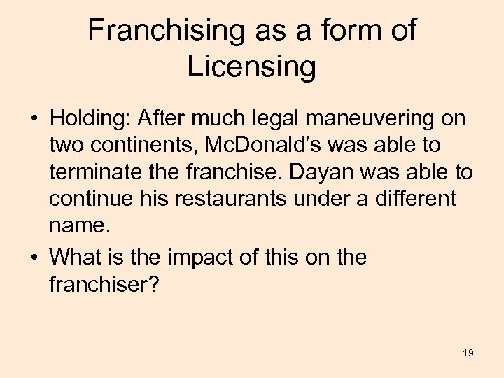 Franchising as a form of Licensing • Holding: After much legal maneuvering on two