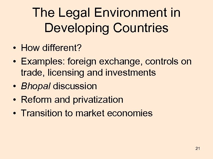 The Legal Environment in Developing Countries • How different? • Examples: foreign exchange, controls
