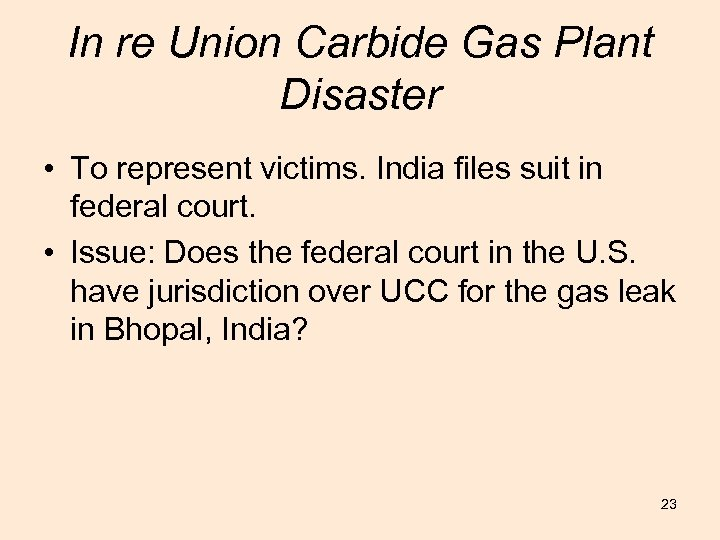 In re Union Carbide Gas Plant Disaster • To represent victims. India files suit
