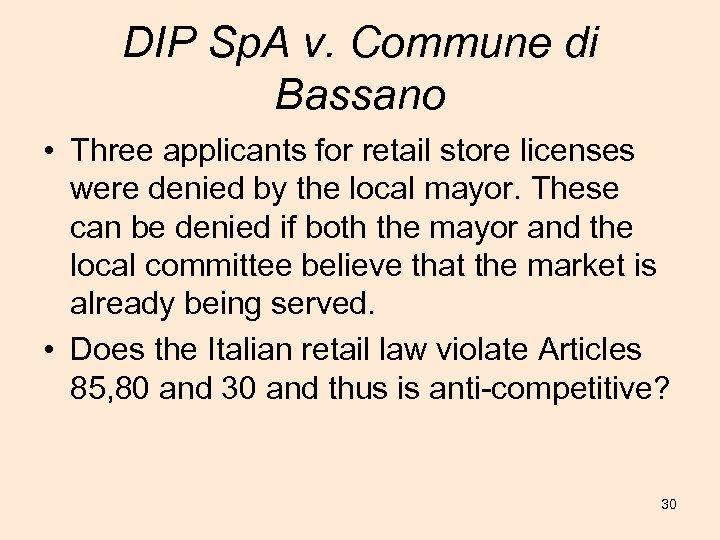 DIP Sp. A v. Commune di Bassano • Three applicants for retail store licenses