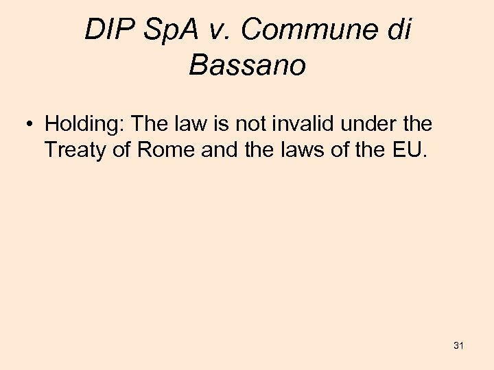 DIP Sp. A v. Commune di Bassano • Holding: The law is not invalid