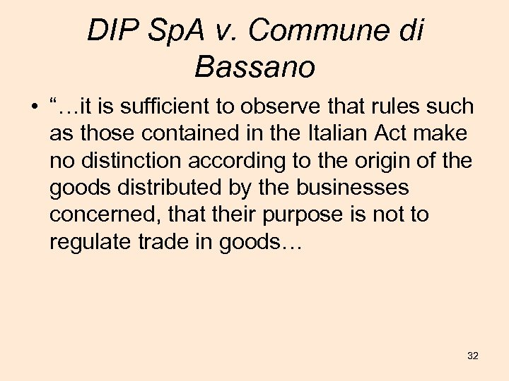 """DIP Sp. A v. Commune di Bassano • """"…it is sufficient to observe that"""