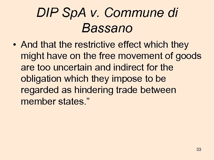 DIP Sp. A v. Commune di Bassano • And that the restrictive effect which