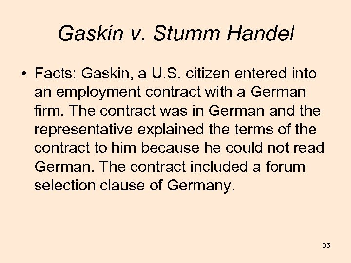 Gaskin v. Stumm Handel • Facts: Gaskin, a U. S. citizen entered into an