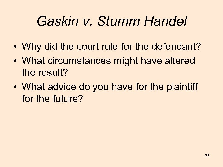 Gaskin v. Stumm Handel • Why did the court rule for the defendant? •